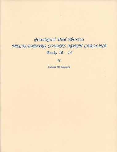 Genealogical Deed Abstracts, Mecklenburg County, North Carolina, Books 10-14, Ferguson, Herman W