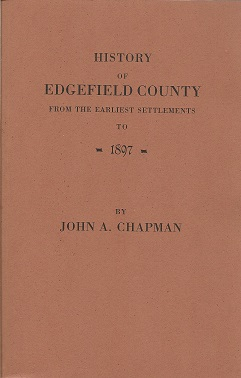 History of Edgefield County [South Carolina], from the Earliest Settlements to 1897, Chapman, John A.