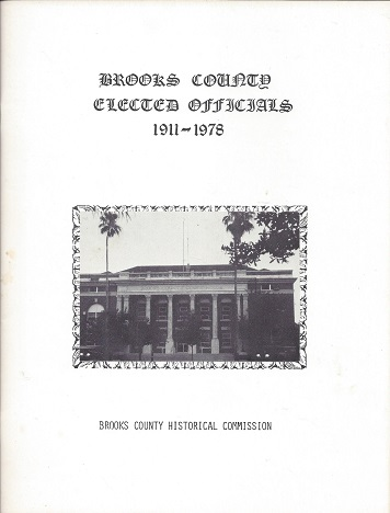 Brooks County [TX] Elected Officials 1911 - 1978, Brooks County Historical Commission