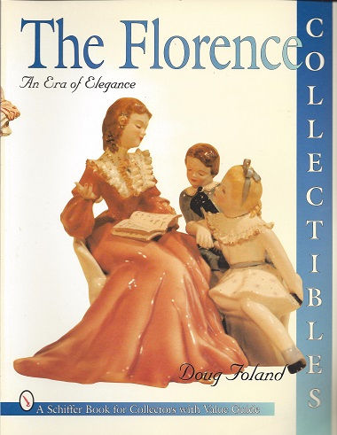Florence Collectibles:  An Era of Elegance (A Schiffer Book for Collectors), Foland, Doug