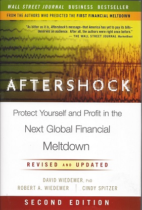 Aftershock:  Protect Yourself and Profit in the Next Global Financial Meltdown, Wiedemer, David,;Wiedemer, Robert A.;, Spitzer, Cindy S.