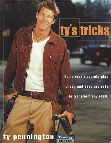 Ty's Tricks: Home Repair Secrets Plus Cheap and Easy Projects to Transform Any Room, Pennington, Ty