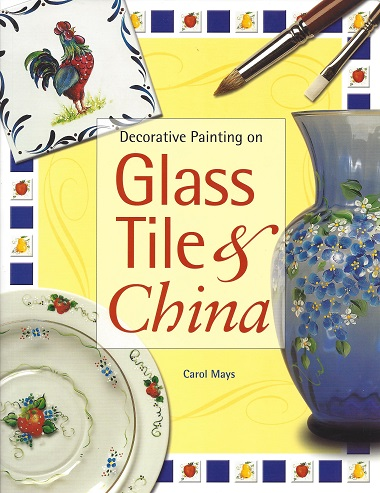 Decorative Painting on Glass Tile & China, Mays, Carol