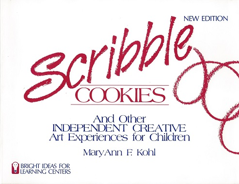 ScribbleCookies: and Other Independent Creative Art Experiences for Children, Kohl, Mary Ann F.