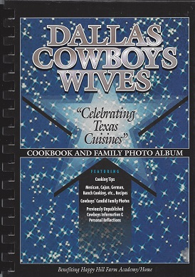 Dallas Cowboys Wives Celebrating Texas Cuisines:  Cookbook and Family Photo Album, The Dallas Cowboys' Wives (Compilers)