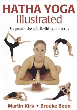 Hatha Yoga Illustrated, Kirk,Martin; Boon, Brooke;