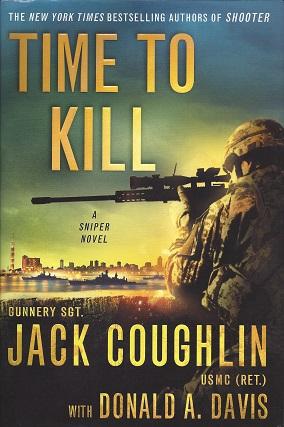 Time to Kill: A Sniper Novel, Coughlin, Jack; Davis, Donald A.