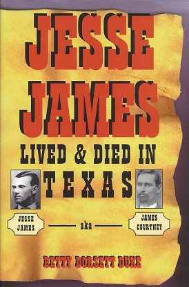 Jesse James Lived and Died in Texas, Duke, Betty Dorsett