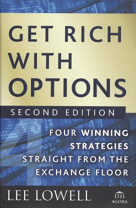 Get Rich with Options:  Four Winning Strategies Straight from the Exchange Floor, Lowell, Lee