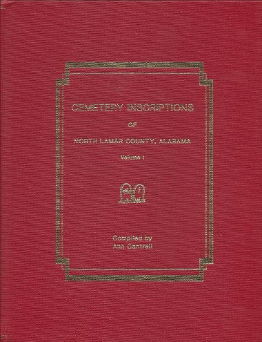 Cemetery Inscriptions of North Lamar County, Alabama, Cantrell (Compiler), Ann