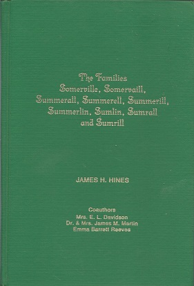 The Families Somerville, Somervaill, Summerall, Summerell, Summerill, Summerlin, Sumlin, Sumrall and Sumrill, Hines, James H.; Davidson, Mrs. E. L.; Martin, Dr. James M.; Martin, Mrs. James M.; Reeves, Emma Barrett