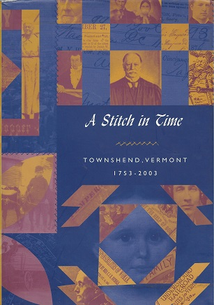 A Stitch in Time: Townshend, Vermont 1753 - 2003, Townshend Historical Society
