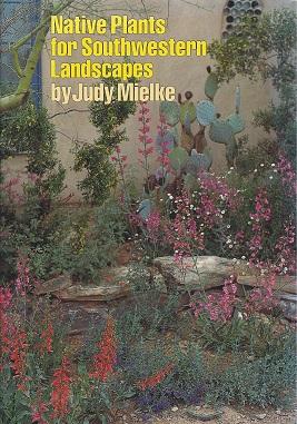 Native Plants for Southwestern Landscapes, Mielke, Judy