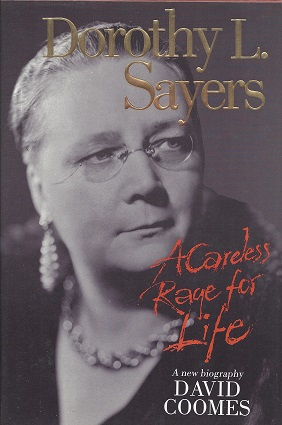 Dorothy L. Sayers: A Careless Rage for Life, Coomes, David