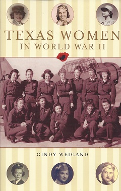 Texas Women in World War II, Weigand, Cindy
