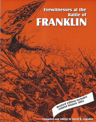Eyewitnesses at the Battle of Franklin, David R. Logsdon (Editor), David R.