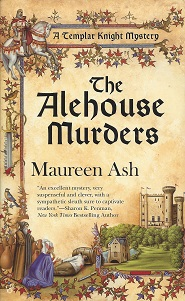 The Alehouse Murders:  A Templar Knight Mystery, Ash, Maureen