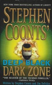 Stephen Coonts' Deep Black:  Dark Zone, Coonts, Stephen;  DeFelice, Jim