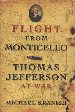 Flight from Monticello:  Thomas Jefferson at War, Kranish, Michael