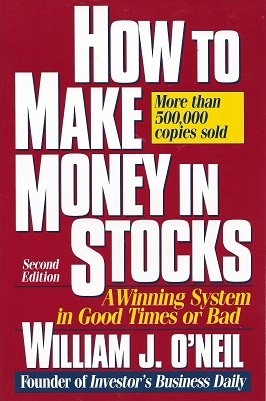 How to Make Money in Stocks: A Winning Systems in Good Tmes or Bad, O'Neil, William J.