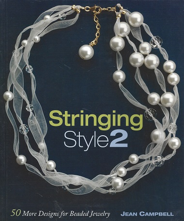 Stringing Style 2:  50 More Designs for Beaded Jewelry, Campbell, Jean