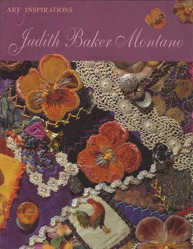 Judith Baker Montano:  Art & Inspirations, Montano, Judith Baker; Roberts (Editor), Diana ; Kuhn (Editor), Barbara