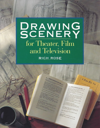 Drawing Scenery for Theater, Film and Television, Rose, Rich