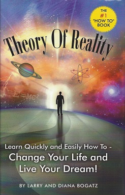 Theory of Reality, Bogatz, Larry; Bogatz, Diana