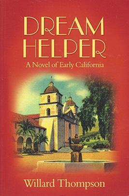 Dream Helper: A Novel of Early California, Thompson, Willard
