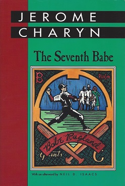 The Seventh Babe, Charyn, Jerome;  Isaacs (Afterword), Neil D.