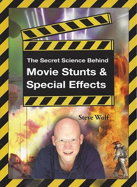 The Secret Science Behind Movie Stunts and Special Effects, Wolf, Steve