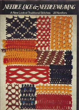 Needle Lace & Needleweaving:  A New Look at Traditional Stitches, Nordfors, Jill Denny;  Rush (photographs), Beverly; Nordfors (line drawings), Jill Denny