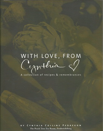 With Love, from Cynthia - A Collection of Recipes & Remembrances, Pedregon, Cynthia Collins