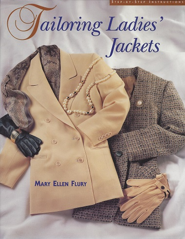 Tailoring Ladies Jackets: Step by Step Instructions, Flury, Mary Ellen