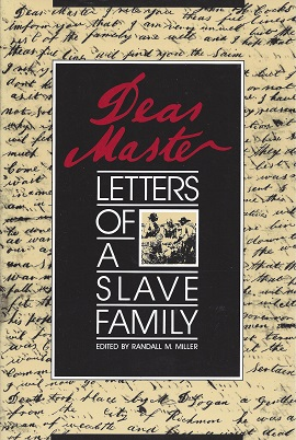 Dear Master:  Letters of a Slave Family, Miller (Ed.), Randall M.