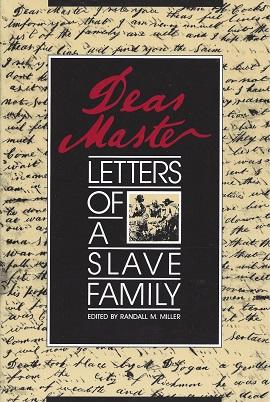 Dear Master:  Letters of a Slave Family, Miller (Ed.), Randall M.