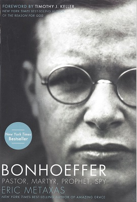 Bonhoeffer:  Pastor, Martyr, Prophet, Spy, Metaxas, Eric