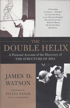 The Double Helix:  A Personal Account of the Discovery of the Structure of DNA, Watson, James D.
