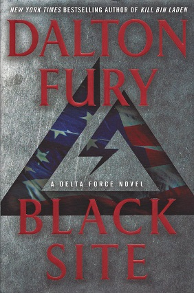 Black Site:  A Delta Force Novel, Fury, Dalton