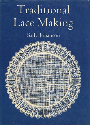 Traditional Lace Making, Johanson, Sally