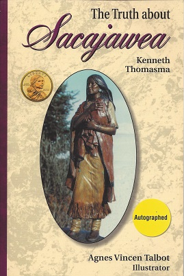 Truth About Sacajawea (Lewis & Clark Expedition), Thomasma, Kenneth