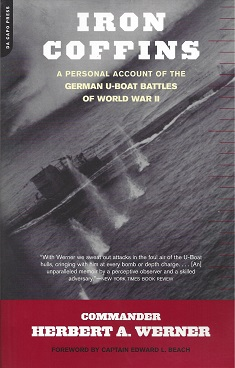 Iron Coffins:  A Personal Account of the German U-Boat Battles of World War II, Werner, Herbert A. ; Beach (Foreword), Edward L.