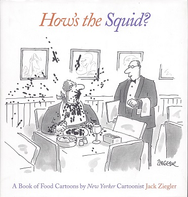 How's the Squid?:  A Book of Food Cartoons, Ziegler, Jack