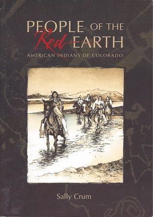 People of the Red Earth:  American Indians of Colorado, Crum, Sally