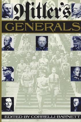 Hitler's Generals, Barnett (Ed.), Correlli