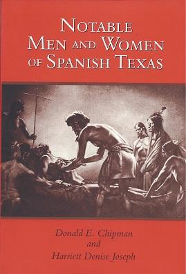 Notable Men and Women of Spanish Texas, Chipman, Donald E.;  Joseph, Harriet Denise