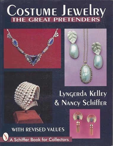 Costume Jewelry: The Great Pretenders: with Revised Values, Kelley, Lyngerda; Schiffer, Nancy