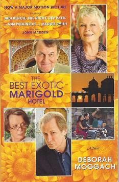 The Best Exotic Marigold Hotel:  A Novel, Moggach, Deborah