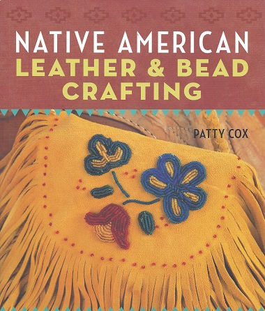 Native American Leather & Bead Crafting, Cox, Patty