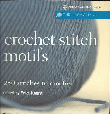 Crochet Stitch Motifs:  250 Stitches to Crochet, Knight (Editor), Erika